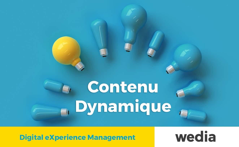 Digital eXperience Management - Contenu dynamique