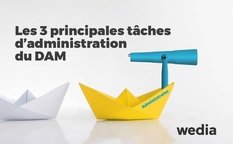 Les principales tâches d'administration du DAM
