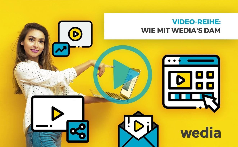 Steigerung der Videonutzung mithilfe des Wedia-DAM
