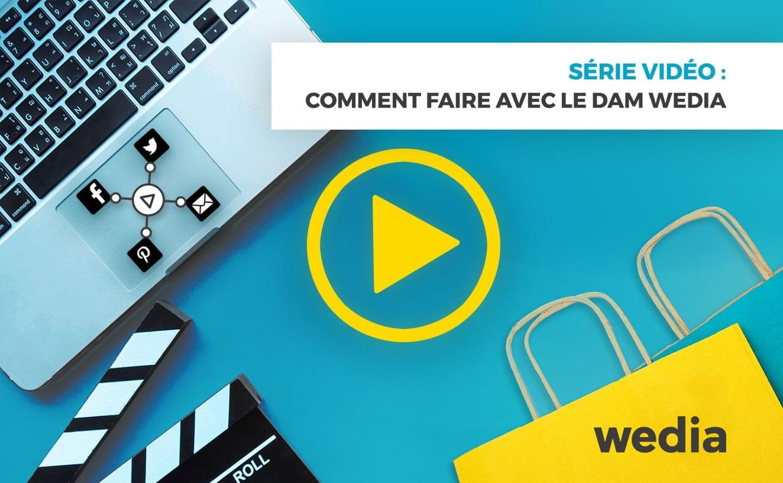 Comment exploiter pleinement vos vidéos avec la plateforme de DAM de Wedia