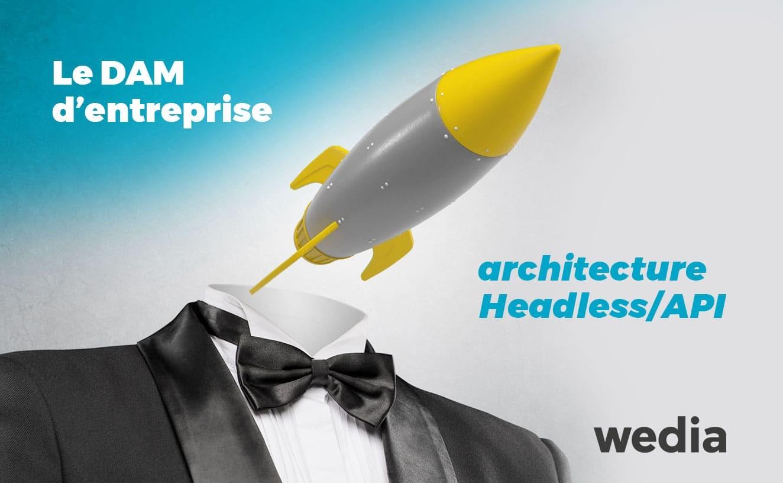 DAM Headless et API