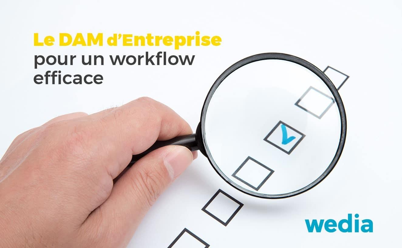 DAM pour un workflow efficace
