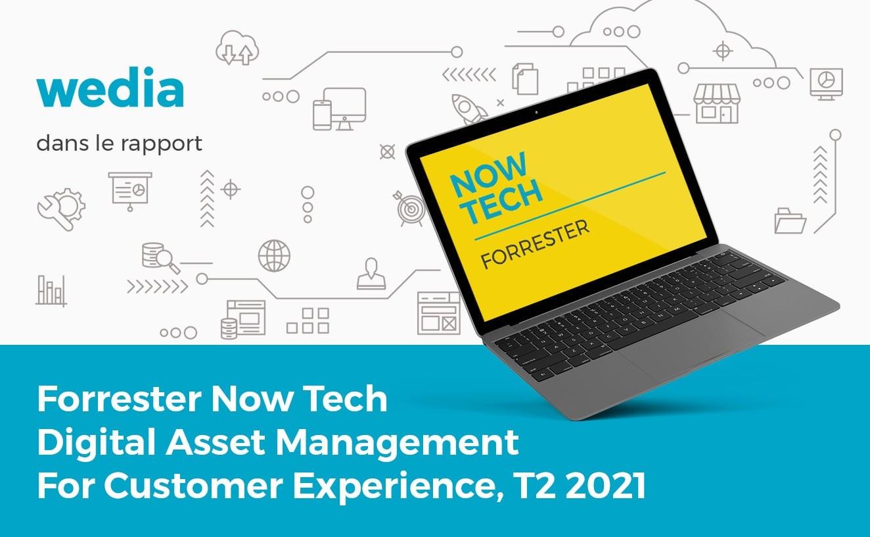Wedia Forrester rapport « Now Tech Digital Asset Management Q2, 2021