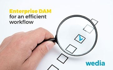 Wedia - Blog: The enterprise DAM is the ideal medium for a perfect collaboration and an efficient workflow