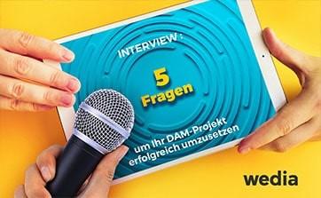 Wedia - Blog: DAM - 5 Fragen, die Sie sich stellen sollten, um Ihr Digital-Asset-Management-Projekt erfolgreich umzusetzen